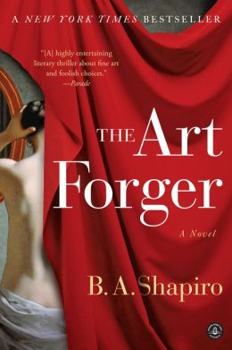 The Art Forger by B. A. Shapiro - book cover