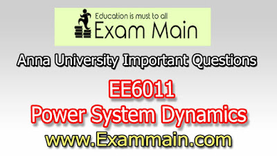 EE6011 Power System Dynamics  | Impotent  Questions | Question bank | Syllabus | Model and Previous Question papers | Download PDF
