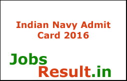 Indian Navy Admit Card 2016