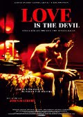 LOVE IS THE DEVIL, A FILM BY JOHN MAYBURY