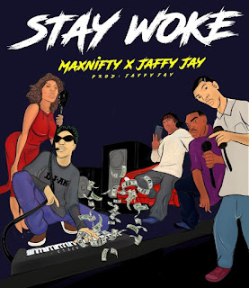 Max Nifty ft Jaffjay - Stay Woke