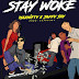 DOWNLOAD MP3: Max Nifty ft Jaffjay - Stay Woke