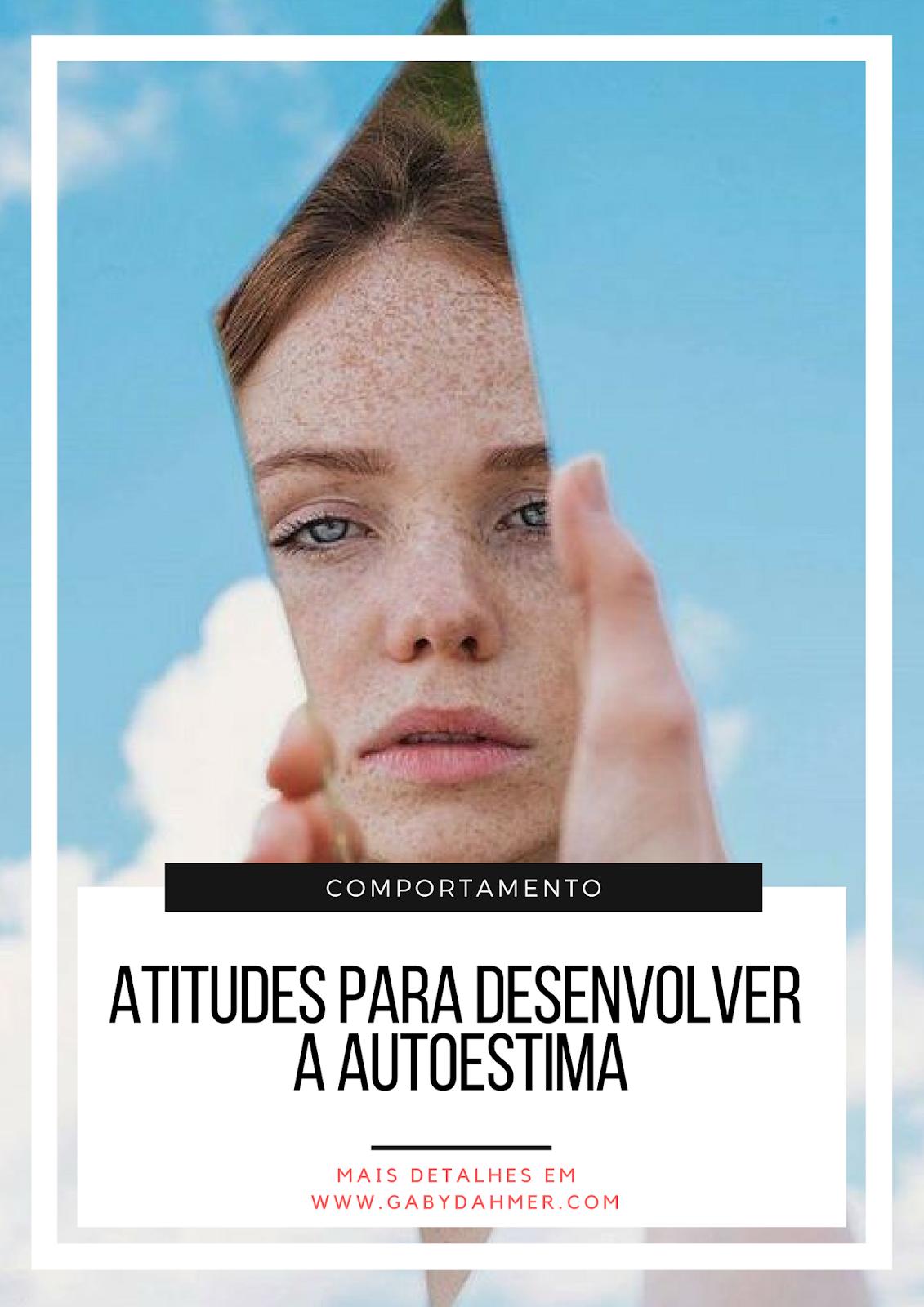 Saiba quais as atitudes te ajudam a desenvolver sua autoestima. Leia mais: