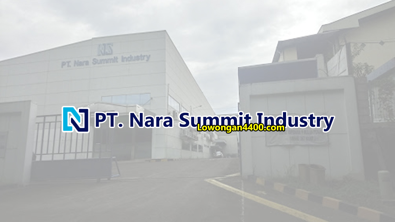 Lowongan Kerja PT. Nara Summit Industry Delta Silicon Cikarang