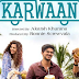 Karwaan 2018 Full HDRip 720p Movie DowNLoaD