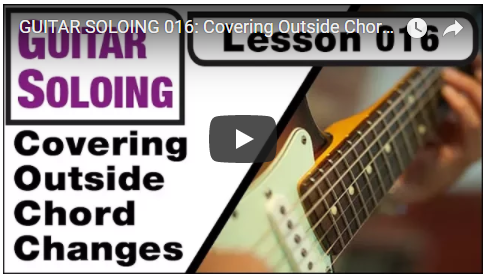 Guitar Soloing Lesson 016 Covering Outside Chord Changes