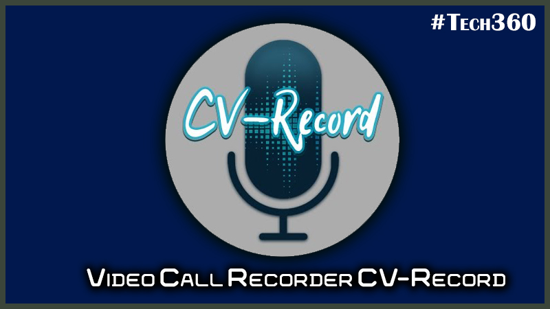 Video Call Recorder CV-Record Developed By Mosseo1   Tech360