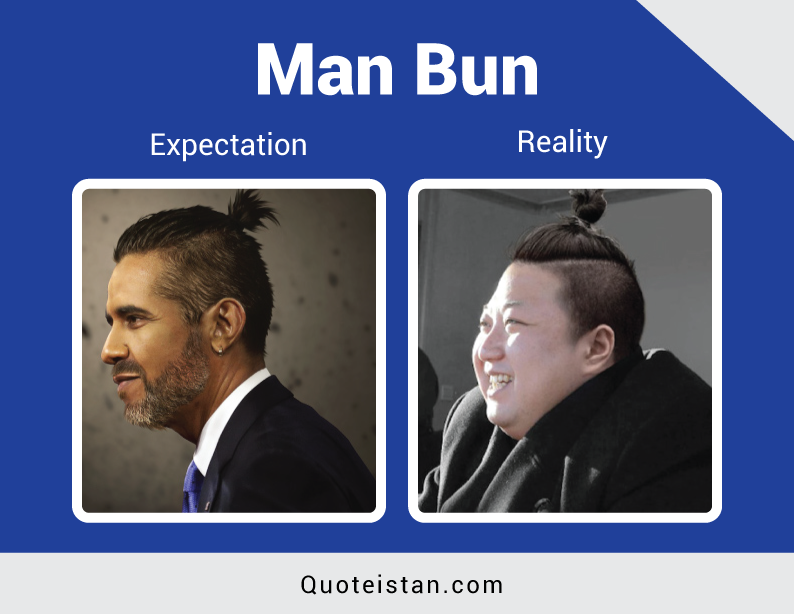 Expectation Vs Reality: Man Bun