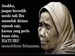 Ibu ialah sosok orang yang berjasa didalam kehidupan kita dari beranjak cukup umur hingga se Gambar Kata Mutiara Tentang Ibu