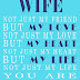 15   I Love My Life I Love My Wife Quote