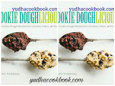 Download ebook COOKIE DOUGHLICIOUS : 50 Cookie Dough Recipes for Candies, Cakes, and More