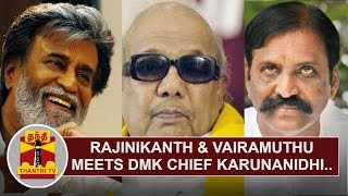 Rajinikanth & Vairamuthu meets DMK Chief Karunanidhi | Thanthi Tv