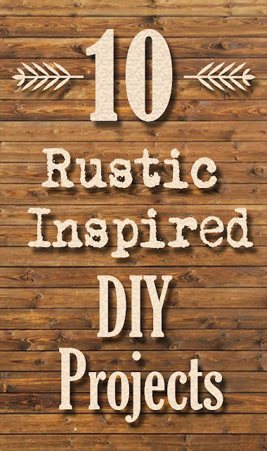 10 of the best Rustic Inspired DIY projects from 10 bloggers.  Such a great variety of rustic decor and building ideas for the home