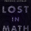 "Guest Post: Phillip Helwig reviews ""Lost in Math"""