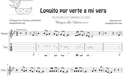 Loquito por verte a mi vera de Chirigota Los Valientes Partitura de Flauta, Violín, Saxofón Alto, Tablaturas de Guitarra, Ukelele Tabs, Trompeta, Viola, Oboe, Clarinete, Saxo Tenor, Soprano Sax, Trombón, Fliscorno, chelo, Fagot, Barítono, Bombardino, Trompa o corno, Tuba... Carnaval de Cádiz