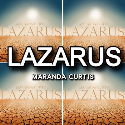 Maranda Curtis' Song: LAZARUS - Chorus: Out of Darkness And into the Light, No more Weeping.. Streaming - MP3 Download