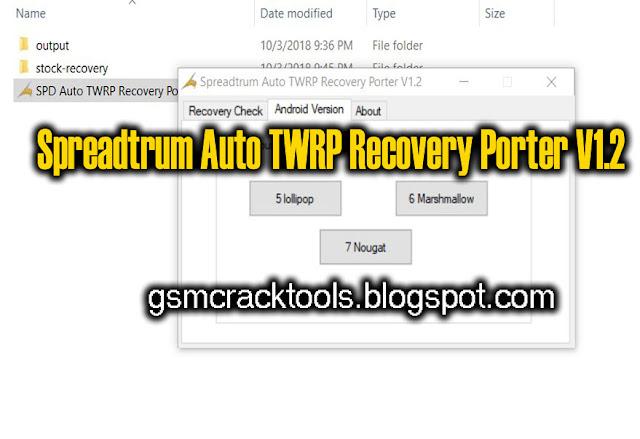Spreadtrum Auto TWRP Recovery Porter Tool V1.2