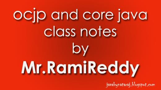 SCJP and Core Java notes by RamiReddy sir_JavabynataraJ