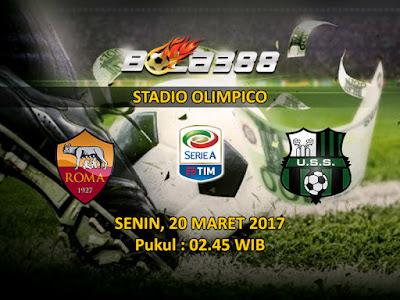 Bandar Agen SBOBET Terpercaya - Prediksi Pertandingan Serie A Roma vs Sassuolo 20 Maret 2017