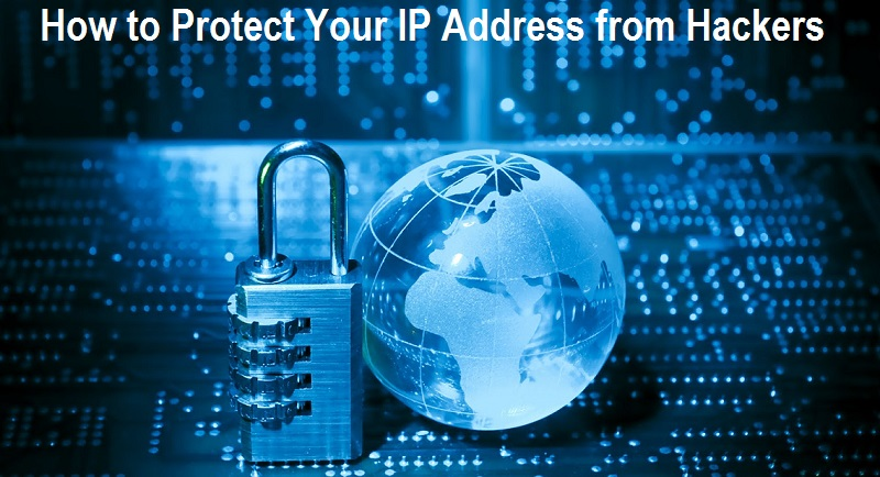 How to Protect Your IP Address from Hackers
