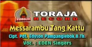 Download Lagu Messarambu Tang Kattu by Eden Singers
