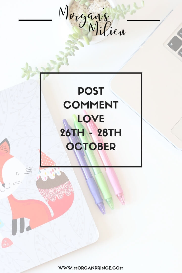 Post Comment Love 26th - 28th October | Join Stephanie and I to get your post out there!