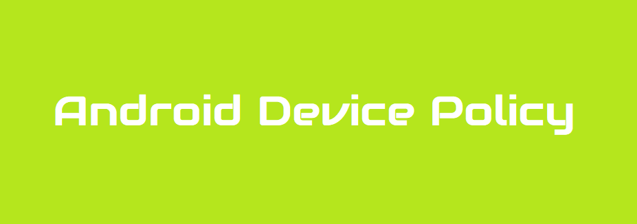 Android Device Policy De Google