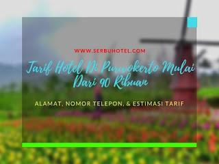 Tarif Hotel Di Purwokerto Mulai Dari 90 Ribuan Semalam