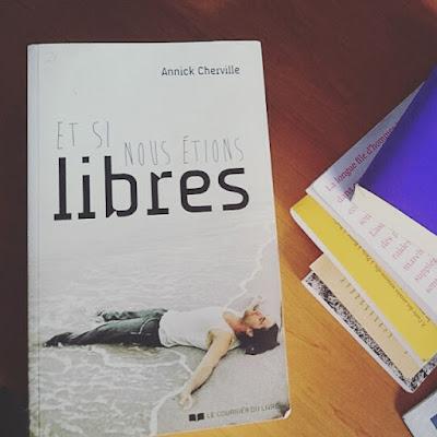 Et si nous étions libres, roman d'Annick Cherville