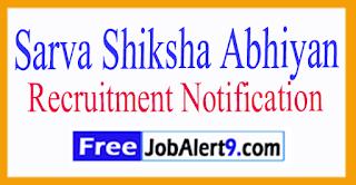 SSA Sarva Shiksha Abhiyan Recruitment Notification 2017 Last Date 15-07-2017