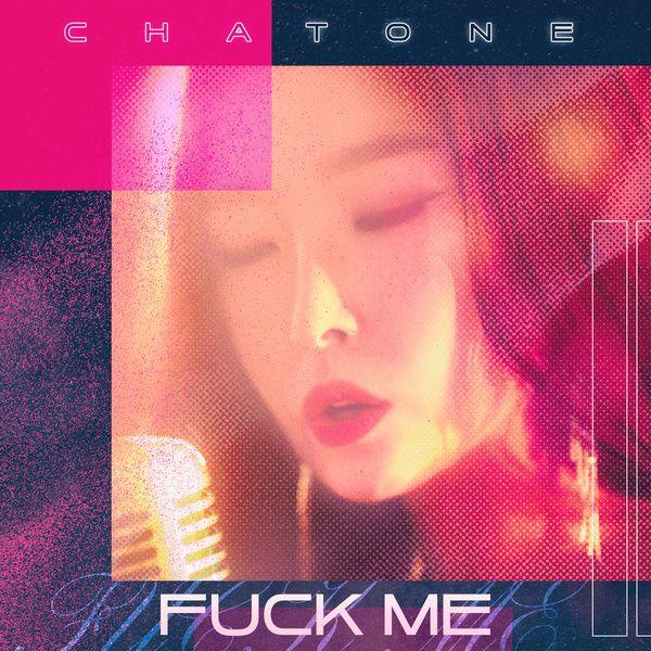 ChaTone (샤톤) - Fuck Me