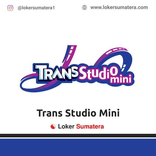Lowongan Kerja Palembang, Trans Studio Mini Juni 2021