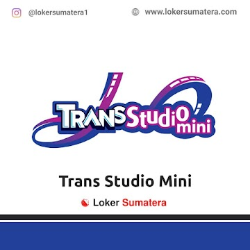 Lowongan Kerja Jambi: Trans Studio Mini Juni 2021
