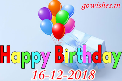 16-12-2018 Happy Birth day wishes Image wallpaperToday
