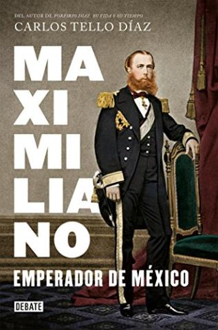 Maximiliano, emperador de México – Carlos Tello Díaz