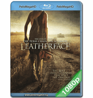 LEATHERFACE: LA MÁSCARA DEL TERROR (2017) 1080P HD MKV ESPAÑOL LATINO