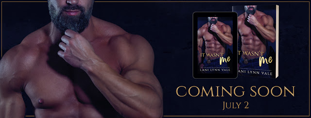 Cover Reveal  ~ It Wasn't Me by Lani Lynn Vale