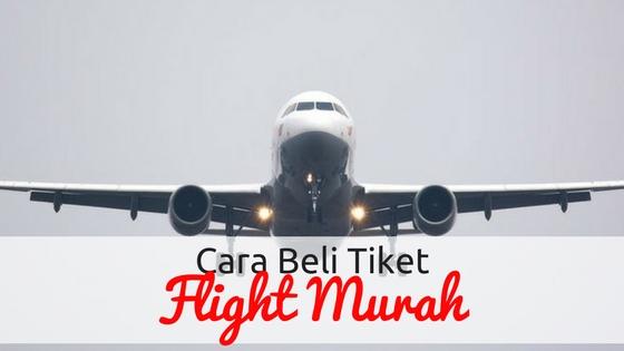 Cara Beli Tiket Flight Murah