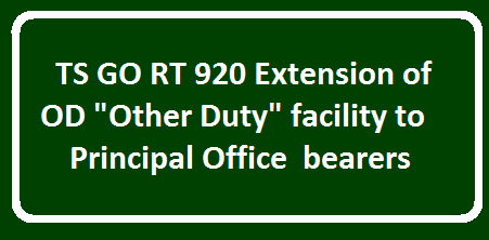 "TS GO RT 920 Extension of OD ""Other Duty"" facility to principal Office bearers