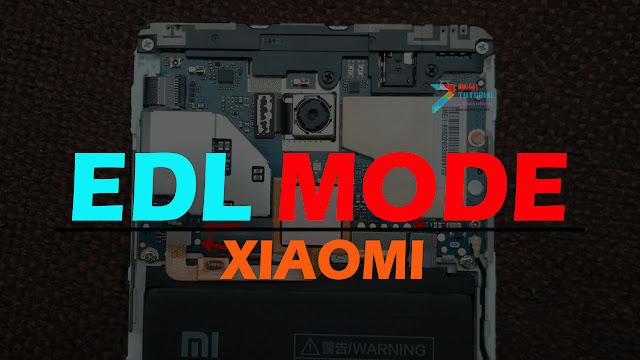 4 Cara Masuk ke EDL Mode Di Smartphone Xiaomi yang Wajib Kamu Ketahui: No.3 Paling Greget!