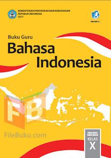 Bahasa Indonesia Buku Guru Kelas 10/X Kurikulum 2013 Revisi 2017