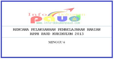 Contoh RPPH PAUD Minggu Ke 6 Semester 1 Kurikulum 2013