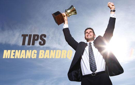 Tips Menang Bandarq