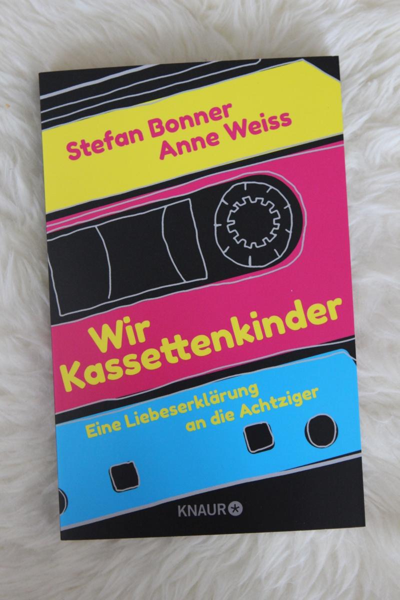"""""""Wir Kassettenkinder - eine Liebeserklärung an die Achtziger""""  von Stefan Bonner und Anne Weiss"""