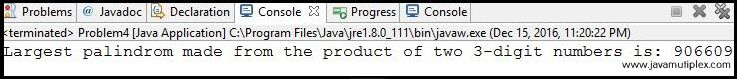 Output of Project Euler Problem 4 - Largest Palindrome Product in Java