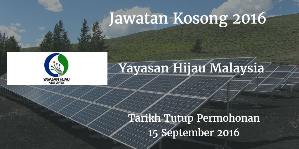Jawatan Kosong  Yayasan Hijau Malaysia 15 September 2016