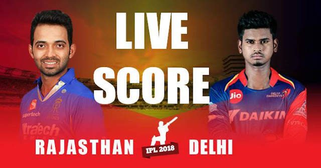 IPL 2018 Match 32 DD vs RR Live Score and Full Scorecard