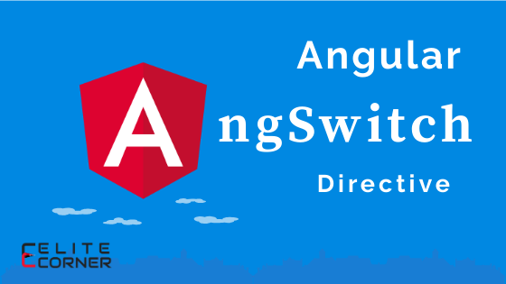 Angular ngSwitch Directive Example