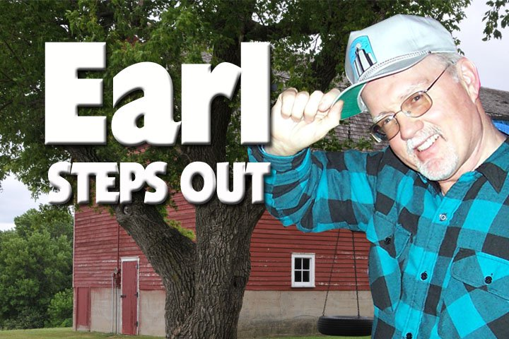 Is Earl really stepping out of the county or just reporting in for his basement!