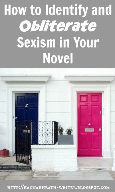 Hannah Heath: How to Identify and Obliterate Sexism in Your Novel